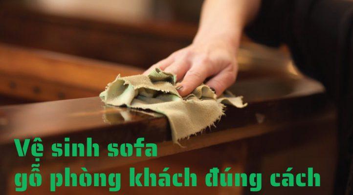 cách vệ sinh sofa gỗ phòng khách